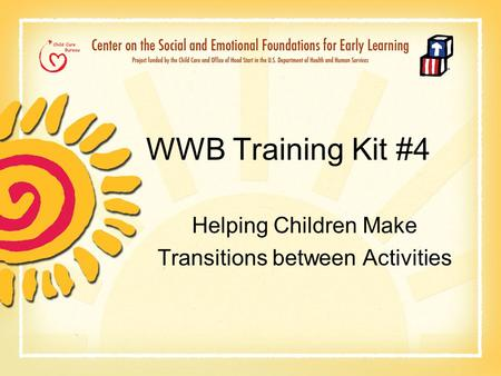WWB Training Kit #4 Helping Children Make Transitions between Activities.