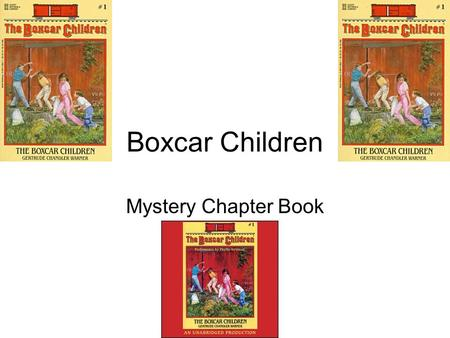 Boxcar Children Mystery Chapter Book. Characters Henry, Violet, Jessie, and Benny are the main characters. Henry is the oldest out of his 4 siblings.