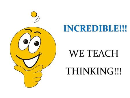 INCREDIBLE!!! WE TEACH THINKING!!!. Benefits for schools, teachers, parents THE CHEST OF SECRETS.