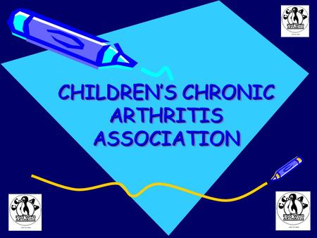 CHILDREN'S CHRONIC ARTHRITIS ASSOCIATION. Mission Statement The Children's Chronic Arthritis Association is the leading charity run by parents and professionals.