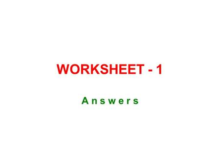 WORKSHEET - 1 A n s w e r s. Write synonyms (=) or antonyms (X) of these words –away = –popular = –quick = –shopper= –deliver = –advantage x –create =