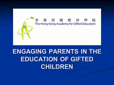 ENGAGING PARENTS IN THE EDUCATION OF GIFTED CHILDREN