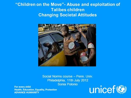"""Children on the Move""- Abuse and exploitation of Talibes children Changing Societal Attitudes Social Norms course – Penn. Univ. Philadelphia, 11th July."