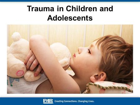 Trauma in Children and Adolescents