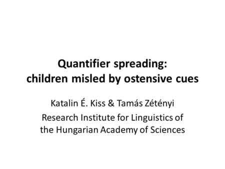 Quantifier spreading: children misled by ostensive cues