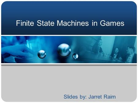 Finite State Machines in Games
