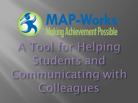 K-State MAP-Works impacts student success by: empowering students to identify areas of concern, utilize relevant resources and practice positive behaviors.