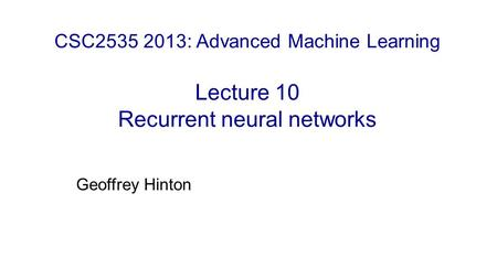 CSC : Advanced Machine Learning  Lecture 10 Recurrent neural networks