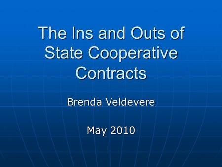 The Ins and Outs of State Cooperative Contracts Brenda Veldevere May 2010.