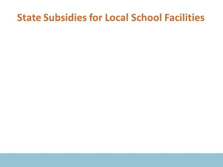 State Subsidies for Local School Facilities. 46 States Help Their Local School Districts Pay for Facilities.