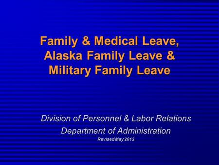 Family & Medical Leave, Alaska Family Leave & Military Family Leave