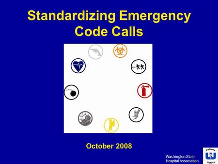 Washington State Hospital Association Standardizing Emergency Code Calls October 2008.