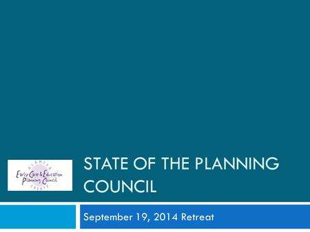 STATE OF THE PLANNING COUNCIL September 19, 2014 Retreat.
