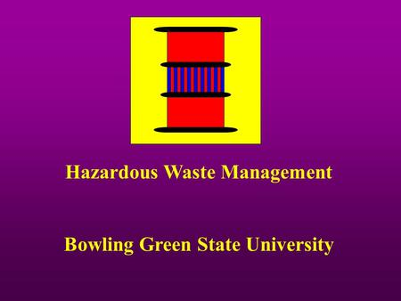Hazardous Waste Management Bowling Green State University.