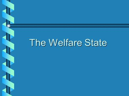 The Welfare State. The Welfare State an introduction A welfare state is a state in which organised power is deliberately used (through politics and administration)