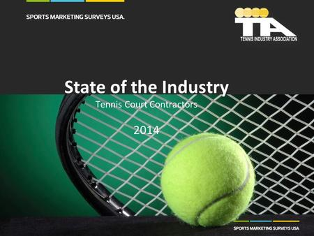 State of the Industry Tennis Court Contractors 2014.