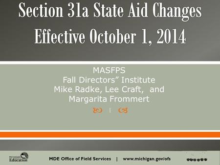 " MASFPS Fall Directors"" Institute Mike Radke, Lee Craft, and Margarita Frommert 1."