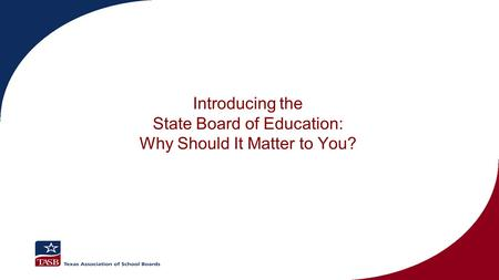 Introducing the State Board of Education: Why Should It Matter to You?