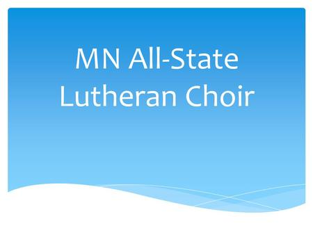 MN All-State Lutheran Choir. Founded in 1969 by Mark Aamot, the Minnesota All-State Lutheran Choir (MASLC), is currently under the direction of Dr. Thomas.
