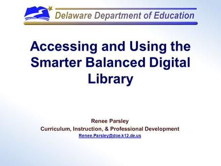 Accessing and Using the Smarter Balanced Digital Library.