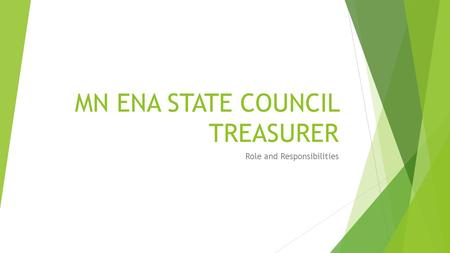 MN ENA STATE COUNCIL TREASURER Role and Responsibilities.