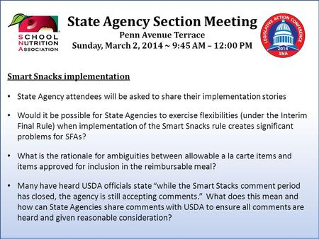 State Agency Section Meeting Penn Avenue Terrace Sunday, March 2, 2014 ~ 9:45 AM – 12:00 PM Smart Snacks implementation State Agency attendees will be.