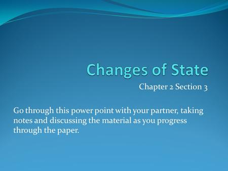 Chapter 2 Section 3 Go through this power point with your partner, taking notes and discussing the material as you progress through the paper.