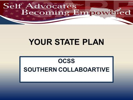 YOUR STATE PLAN OCSS SOUTHERN COLLABOARTIVE. THINGS TO REMEMBER Once you have joined put your device (computer, tablet, phone) on mute During roll call,
