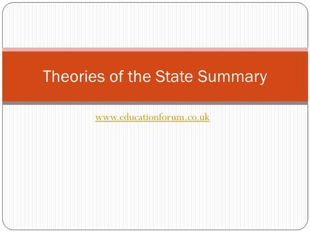 Www.educationforum.co.uk Theories of the State Summary.