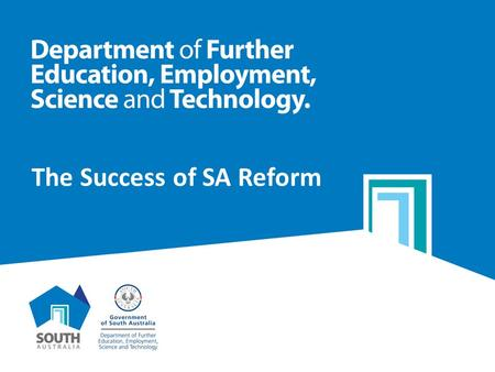 The Success of SA Reform. The Challenge for SA Skills for All.