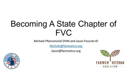 Becoming A State Chapter of FVC Michele Pfannenstiel DVM and Jason Foscolo JD