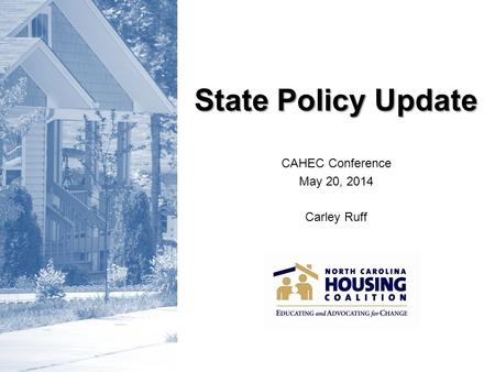State Policy Update CAHEC Conference May 20, 2014 Carley Ruff.