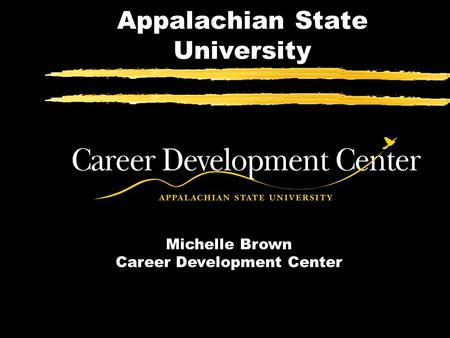 Appalachian State University Michelle Brown Career Development Center.