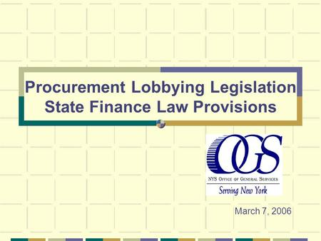 Procurement Lobbying Legislation State Finance Law Provisions March 7, 2006.