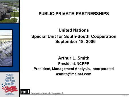 O102004008OMI Management Analysis, Incorporated PUBLIC-PRIVATE PARTNERSHIPS United Nations Special Unit for South-South Cooperation September 18, 2006.