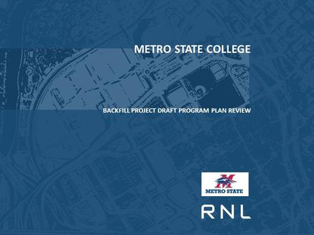 METRO STATE COLLEGE BACKFILL PROJECT DRAFT PROGRAM PLAN REVIEW.