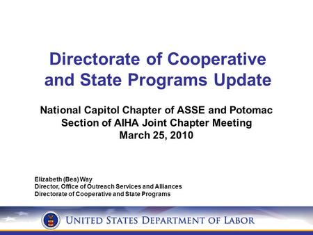 Directorate of Cooperative and State Programs Update National Capitol Chapter of ASSE and Potomac Section of AIHA Joint Chapter Meeting March 25, 2010.