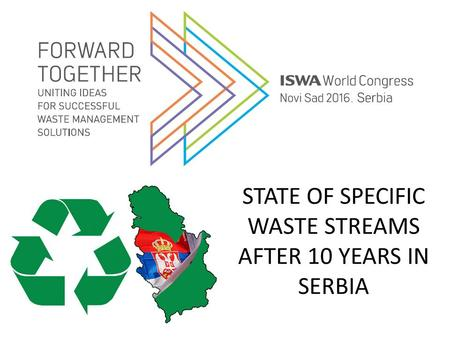 STATE OF SPECIFIC WASTE STREAMS AFTER 10 YEARS IN SERBIA.
