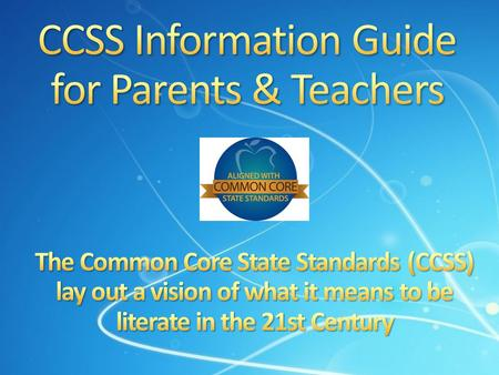 CCSS Information Guide for Parents & Teachers