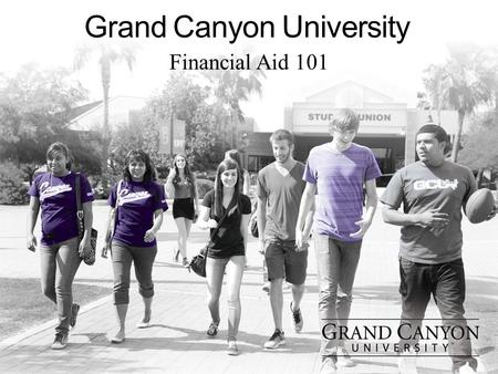 Grand Canyon University Financial Aid 101. Five Expenses to Consider Average tuition and fees in 2013-14* –Public two-year in-state: $3,264/year –Public.