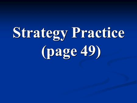 Strategy Practice (page 49). 1. When do you plan to retire?