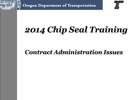 2014 Chip Seal Training Contract Administration Issues.