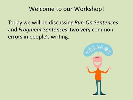 Welcome to our Workshop!