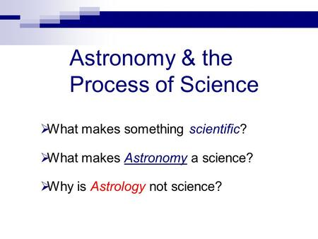 Astronomy & the Process of Science