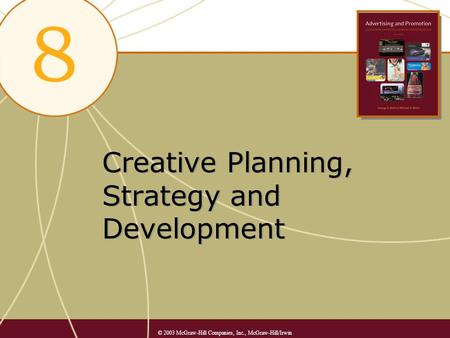 Creative Planning, Strategy and Development © 2003 McGraw-Hill Companies, Inc., McGraw-Hill/Irwin.