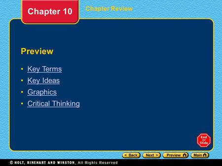 Chapter Review Chapter 10 Preview Key Terms Key Ideas Graphics Critical Thinking.