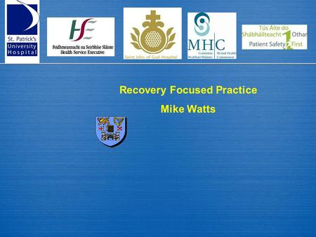 Recovery Focused Practice Mike Watts. Who am I  Someone who has recovered from mental illness  Married to Fran who also has recovered from mental illness.