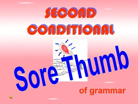 "SECOND CONDITIONAL of grammar. Contents 1.FormForm 2.UsageUsage 3.NotesNotes 4.Alternatives to ""If""Alternatives to ""If"""