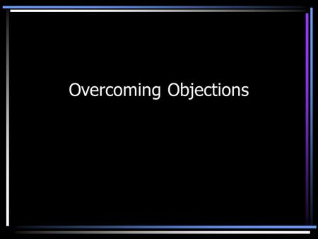 Overcoming Objections $100 $200 $300 $400 $500 LifeRecruit $mart General.