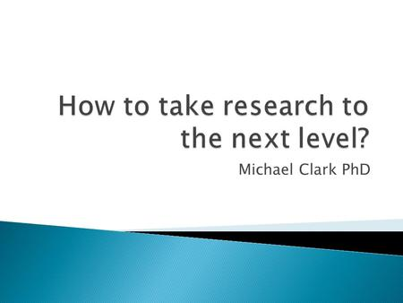 Michael Clark PhD.  Both involve answering specific questions which relate to the quality of care.  They can both be carried out either prospectively.